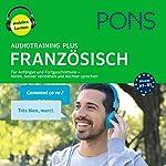 PONS Audiotraining Plus Französisch: Für Anfänger und Fortgeschrittene - hören, besser verstehen und leichter sprechen | Majka Dischler