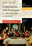 Exploring the New Testament, Volume 2: A Guide to the Letters & Revelation (Exploring the Bible) (0830825401) by Marshall, I. Howard