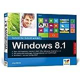 Windows 8.1: Schritt für Schritt erklärt - 2015 komplett aktualisiert, mit allen Updates