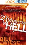23 Minutes In Hell: One Man�s Story A...