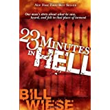 23 Minutes In Hell: One Man's Story About What He Saw, Heard, and Felt in that Place of Torment ~ Bill Wiese