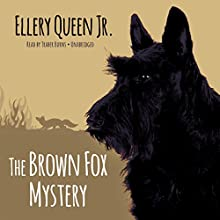 The Brown Fox Mystery (       UNABRIDGED) by Ellery Queen Jr. Narrated by Traber Burns