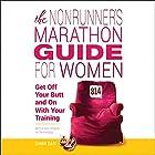 The Nonrunner's Marathon Guide for Women: Get Off Your Butt and On with Your Training Hörbuch von Dawn Dais Gesprochen von: Dawn Dais