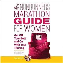 The Nonrunner's Marathon Guide for Women: Get Off Your Butt and On with Your Training | Livre audio Auteur(s) : Dawn Dais Narrateur(s) : Dawn Dais