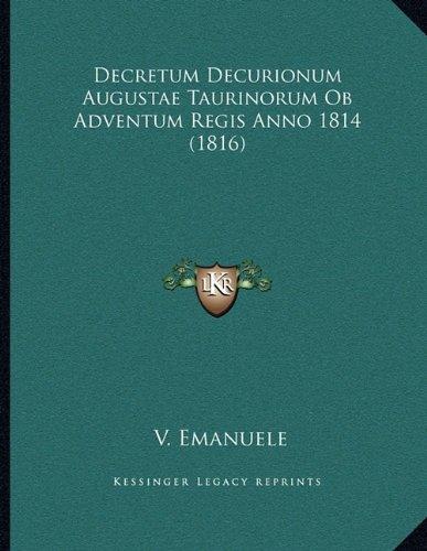 Decretum Decurionum Augustae Taurinorum OB Adventum Regis Anno 1814 (1816)