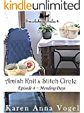 Amish  Knit & Stitch Circle ~ Book 4 ~ Mending Days  (Smicksburg Tales 4 Series) (Amish Knit & Stitch Circle) (English Edition)
