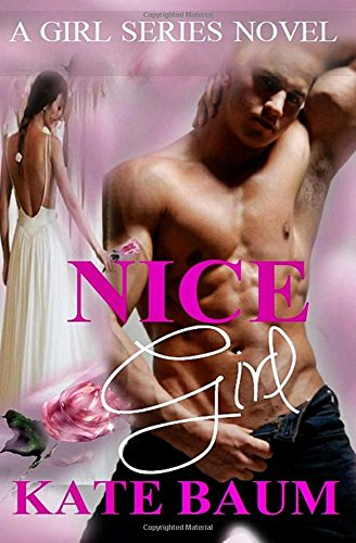 Nice Girl: Volume 1 (Girl Series)