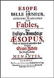 Esope En Belle Humeur, Ou Derniere Traduction Des ses Fables = Der Lustige und Anmuthige Aesopus / Nach der letzten Frantzösischen Ausfertigung Seiner ... Menantes: Mit einem Vorwort von Dirk Rose.