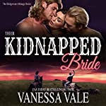 Their Kidnapped Bride: A Bridgewater Ménage, Volume 1 | Vanessa Vale