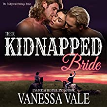 Their Kidnapped Bride: A Bridgewater Ménage, Volume 1 Audiobook by Vanessa Vale Narrated by Kylie Stewart