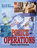 Police Operations: Theory and Practice (0534551378) by Hess, Kären M.