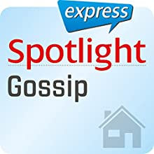 Spotlight express - Mein Alltag: Wortschatz-Training Englisch - Klatsch und Tratsch Hörbuch von  div. Gesprochen von:  div.