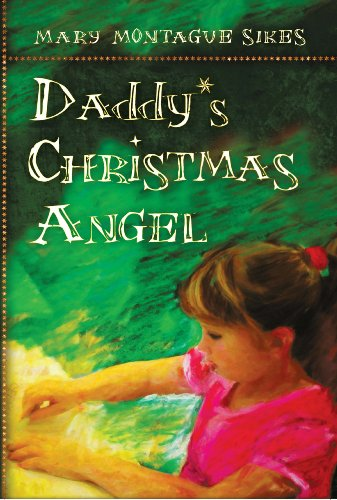 Book: Daddy's Christmas Angel by Mary Montague Sikes