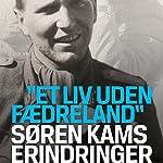 Et liv uden fædreland: Søren Kams erindringer | John T. Lauridsen,Mikkel Kirkebaek