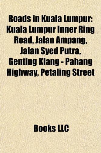 roads-in-kuala-lumpur-kuala-lumpur-inner-ring-road-jalan-ampang-jalan-syed-putra-genting-klang-pahan