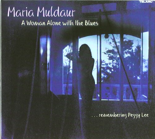 Maria Muldaur - A Woman Alone With the Blues: ...Remembering Peggy Lee - Zortam Music