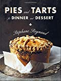 Pies and Tarts for Dinner and Dessert