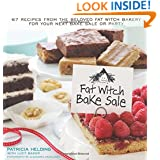 Fat Witch Bake Sale: 67 Recipes from the Beloved Fat Witch Bakery for Your Next Bake Sale or Party