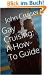 Gay Cruising: A How-To Guide (English...
