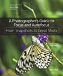 A Photographer's Guide to Focus and A...