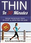Thin In 30 Minutes: Walk Your Way Thi...
