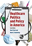Healthcare Politics and Policy in Ame...