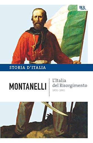 L'Italia del Risorgimento - 1831-1861: La storia d'Italia #8 (Saggi)