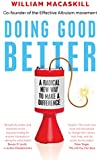 Doing Good Better: Effective Altruism and a Radical New Way to Make a Difference (English Edition)