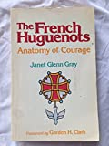 French Huguenots: Anatomy of Courage
