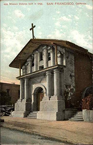 Mission Dolores Built In 1725 San Francisco, Ca Original Vintage Postcard