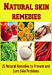 Natural Skin Remedies: 25 Natural Rem...