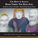King Stag: The Mists of Avalon, Book 3 (       UNABRIDGED) by Marion Zimmer Bradley Narrated by Davina Porter