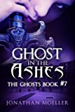 Ghost in the Ashes (The Ghosts)