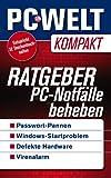Ratgeber: PC-Notf�lle beheben (PC-WELT Kompakt 10)