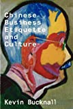img - for Chinese Business Etiquette and Culture by Kevin Bucknall (1900-01-06) book / textbook / text book