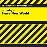 Brave New World: CliffsNotes | Charles Higgins, Ph.D.,Regina Higgins, Ph.D.