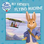 My Father's Flying Machine (Peter Rab...