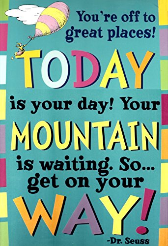 Today is your Day! Dr. Seuss Quotation Decorative Sign Poster