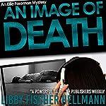 An Image of Death: Ellie Foreman Mysteries, Book 3 | Libby Fischer Hellmann