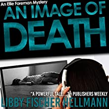 An Image of Death: Ellie Foreman Mysteries, Book 3 Audiobook by Libby Fischer Hellmann Narrated by Nan McNamara