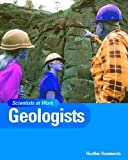 Geologists (Scientists at Work)