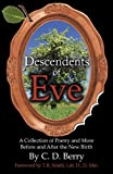 Descendents of Eve (A Collection of Poetry and More Before and After the New Birth)
