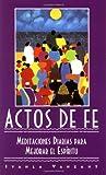 ACTOS DE FE: Meditaciones Diarias Para Mejorar el Espiritu (0684831430) by Vanzant, Iyanla