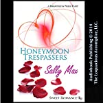 Honeymoon Trespassers | Sally Max