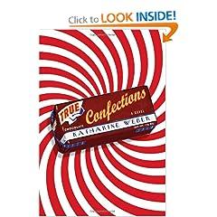 True Confections: A Novel (Hardcover)
