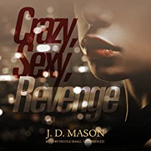 Crazy, Sexy, Revenge: The Gatewood Family, Book 3 (       UNABRIDGED) by J. D. Mason Narrated by Nicole Small