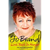 Look Back in Hunger: The Autobiographyby Jo Brand