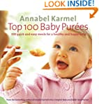 Top 100 Baby Purees: 100 quick and ea...