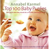 Top 100 Baby Purees: 100 quick and easy meals for a healthy and happy babyby Annabel Karmel
