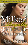img - for Milked by Royalty: The Full Collection (A Human Cow Erotic Romance) book / textbook / text book